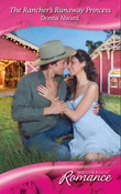 The Rancher's Runaway Princess (Mills & Boon Romance)