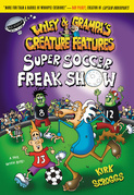 Wiley &amp; Grampa #4: Super Soccer Freak Show: Super Soccer Freak Show