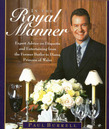 In the Royal Manner: Expert Advice on Etiquette and Entertaining from the Former Butler to  Diana, Princess of Wales