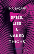 Spies, Lies & Naked Thighs (Mills & Boon Spice)