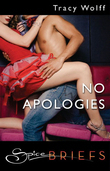 No Apologies (Mills & Boon Spice Briefs)