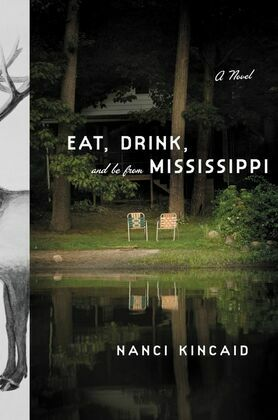 Eat, Drink, and Be From Mississippi: A Novel