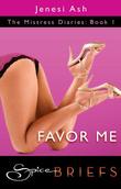 Favor Me (Mills & Boon Spice Briefs)
