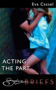 Acting The Part (Mills & Boon Spice Briefs)