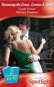 Romancing The Crown: Lorenzo and Anna: The Man Who Would Be King / The Princess And The Mercenary (Mills & Boon Spotlight)