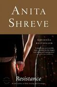 Anita Shreve - Resistance: A Novel