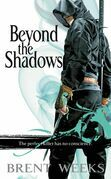 Brent Weeks - Beyond the Shadows
