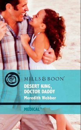 Desert King, Doctor Daddy (Mills & Boon Medical)
