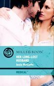 Her Long-Lost Husband (Mills & Boon Medical)