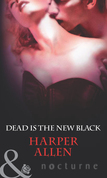 Dead Is The New Black (Mills & Boon Nocturne) (Darkheart & Crosse, Book 3)