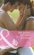 Not Without Her Family (Mills & Boon Cherish) (Count on a Cop, Book 38)