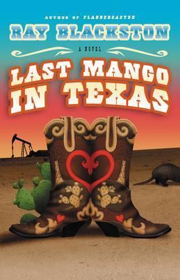 Last Mango in Texas: A Novel