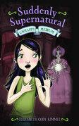 Suddenly Supernatural: Unhappy Medium: Unhappy Medium