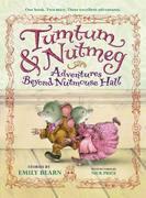 Tumtum & Nutmeg: The Adventure Begins