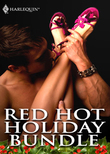 Red Hot Holiday Bundle: Luv U Madly / Deliver Me / Signed, Sealed, Seduced / Wrapped And Ready / A Sicilian Marriage / The Italian's Blackmailed Bride / The Sultan's Seduction / Stroke of Midnight / Impulsive / Enticing / Tantalizing / What to Wear (