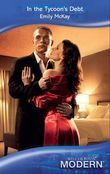 In the Tycoon's Debt (Mills & Boon Modern)