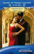 Scandal: His Majesty's Love-Child (Mills & Boon Modern) (Dark-Hearted Desert Men, Book 4)