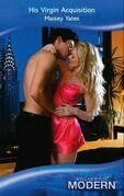 His Virgin Acquisition (Mills & Boon Modern)