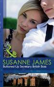 Buttoned-Up Secretary, British Boss (Mills & Boon Modern)