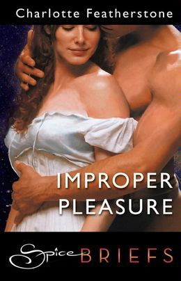 Improper Pleasure (Mills & Boon Spice Briefs)
