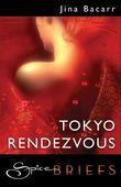 Tokyo Rendezvous (Mills & Boon Spice Briefs)