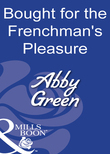 Bought For The Frenchman's Pleasure (Mills & Boon Modern)