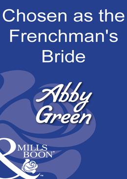 Chosen As The Frenchman's Bride (Mills & Boon Modern)