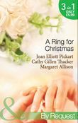 A Ring For Christmas: A Bride by Christmas / Christmas Lullaby / Mistletoe Manoeuvres (Mills & Boon By Request)