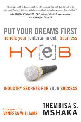 Put Your Dreams First: Handle Your [entertainment] Business