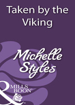 Taken by the Viking (Mills & Boon Historical)