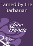 Tamed by the Barbarian (Mills & Boon Historical)