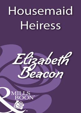 Housemaid Heiress (Mills & Boon Historical)
