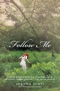Follow Me: A Novel