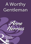 A Worthy Gentleman (Mills & Boon Historical)
