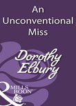 An Unconventional Miss (Mills & Boon Historical)