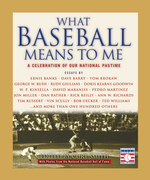 What Baseball Means to Me: A Celebration of Our National Pastime