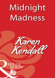 Midnight Madness (Mills & Boon Blaze)