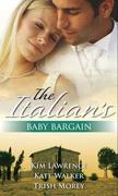 The Italian's Baby Bargain: The Italian's Wedding Ultimatum / The Italian's Forced Bride / The Mancini Marriage Bargain (Mills & Boon M&B)