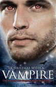Christmas with a Vampire: A Christmas Kiss / The Vampire Who Stole Christmas / Sundown / Nothing Says Christmas Like a Vampire / Unwrapped (Mills & Boon M&B)