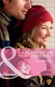 A Weaver Holiday Homecoming (Mills & Boon Cherish)
