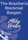 The Brazilian's Blackmail Bargain (Mills & Boon Modern)