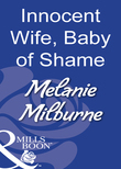Innocent Wife, Baby of Shame (Mills & Boon Modern)