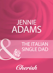 The Italian Single Dad (Mills & Boon Cherish)