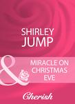 Miracle On Christmas Eve (Mills & Boon Cherish)