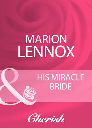 His Miracle Bride (Mills & Boon Cherish)