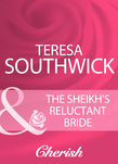 The Sheikh's Reluctant Bride (Mills & Boon Cherish)