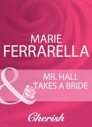 Mr. Hall Takes A Bride (Mills & Boon Cherish)