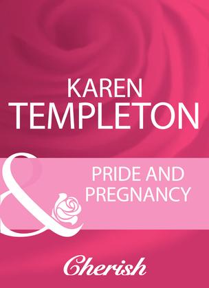 Pride And Pregnancy (Mills & Boon Cherish)