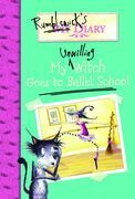 Rumblewick's Diary #1: My Unwilling Witch Goes to Ballet School: My Unwilling Witch Goes to Ballet School