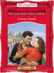 The Lone Rider Takes A Bride (Mills & Boon Vintage Desire)